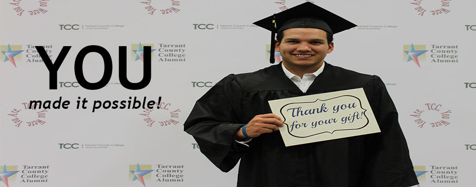 Your generosity made it possible for students to pursue their education goals.
